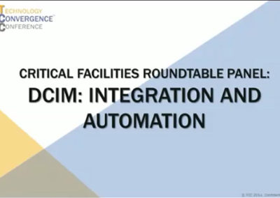 Critical Facilities Roundtable Panel: DCIM: Integration and Automation